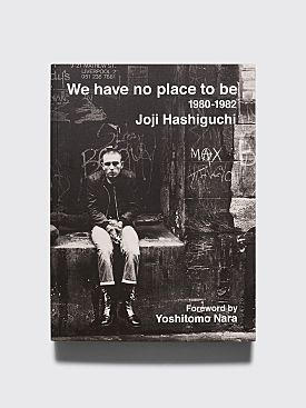 We have no place to be 1980-1982 by Joji Hashiguchi