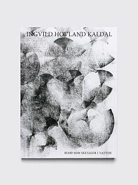 Ingvild Hovland Kaldal Blod Som Skuggor I Vatten